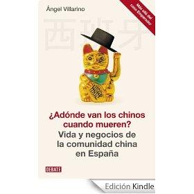"""Ángel Villarino, corresponsal para varios medios de comunicación en Pekín, acaba de publicar un libro titulado <a href=""""http://www.amazon.es/gp/product/B00AB66ZJI/ref=as_li_qf_sp_asin_il_tl?ie=UTF8&tag=zaic-21&linkCode=as2&camp=3626&creative=24790&creativeASIN=B00AB66ZJI"""">""""¿Dónde van los chinos cuando mueren? Vida y negocios de la comunidad china en España""""</a>."""